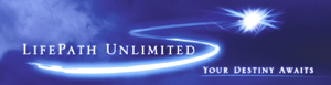 LifePath Unlimited... Your Destiny Awaits!